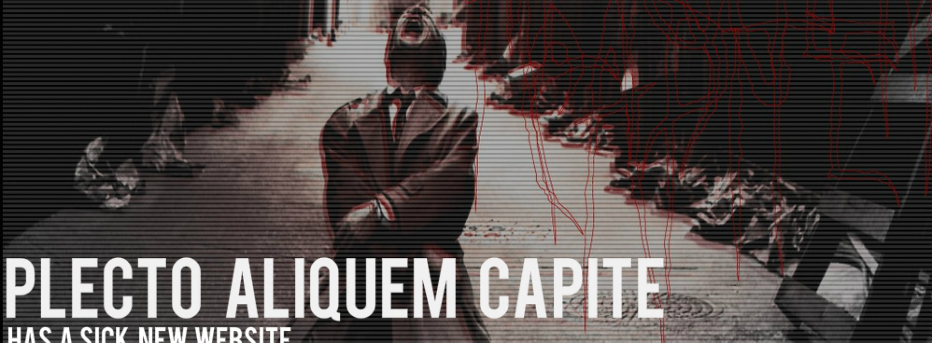 Plecto Aliquem Capite Has A Website