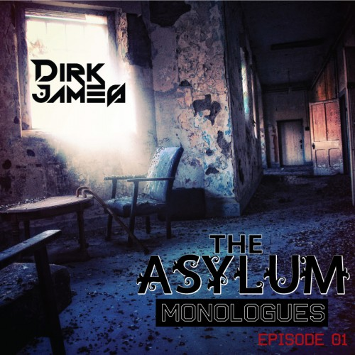 MashUp Alerta:The Asylum Monologues By Dirk James