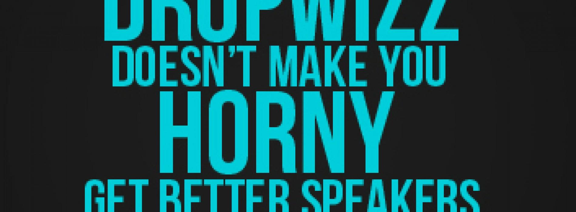 Dropwizz Be Having More Bootleg Remixes For Ya
