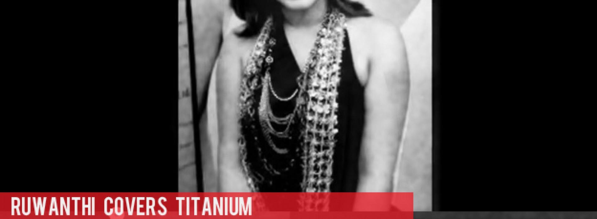 Ruwanthi Covers Titanium