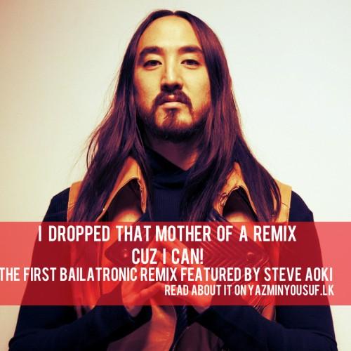 Ranidu's Bailatronic Remix Gets Featured On Steve Aoki's Mix!