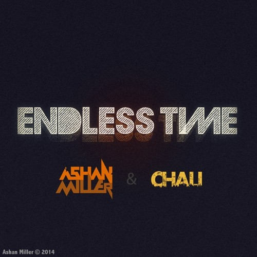 Ashan Miller Feat Chali – Endless Time