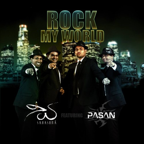 Sahashra Ft Pasan Liyanage: Rock My World