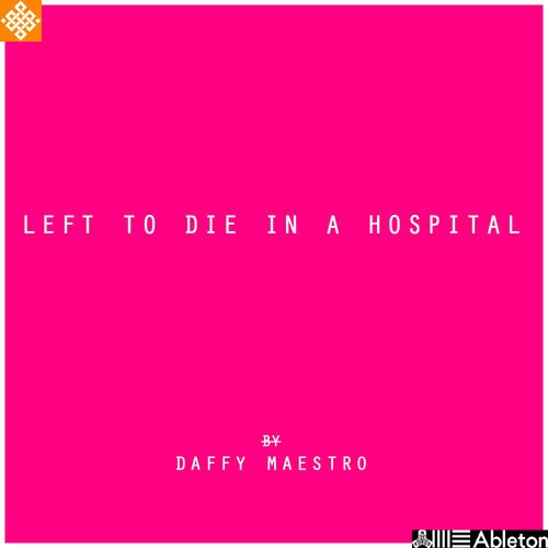 Daffy Maestro – Left To Die In A Hospital