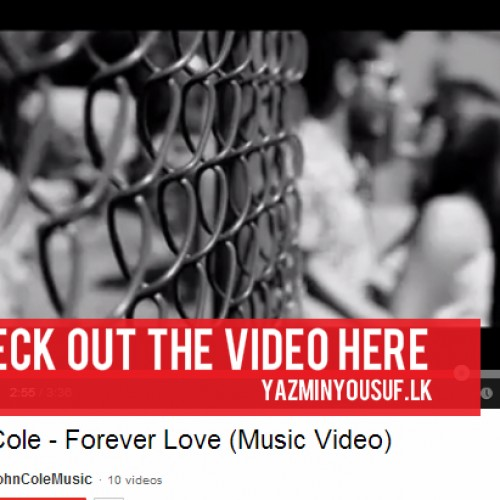 John Cole – Forever Love (The Video)