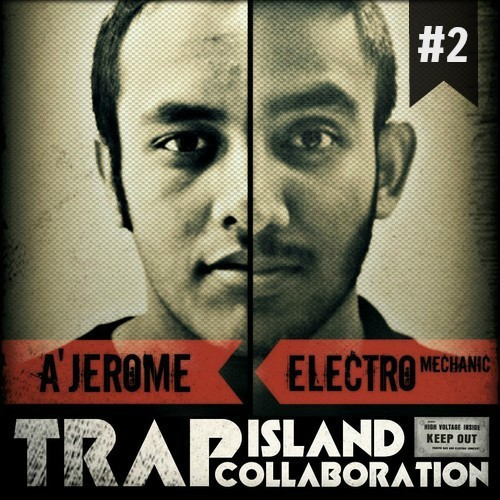 Trap Island Mix Tape #002 Feat. A'Jerome & Electro Mechanic