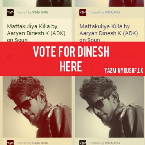 "Vote For Dinesh Kanagaratnam's ""MattakuliyaKilla"""