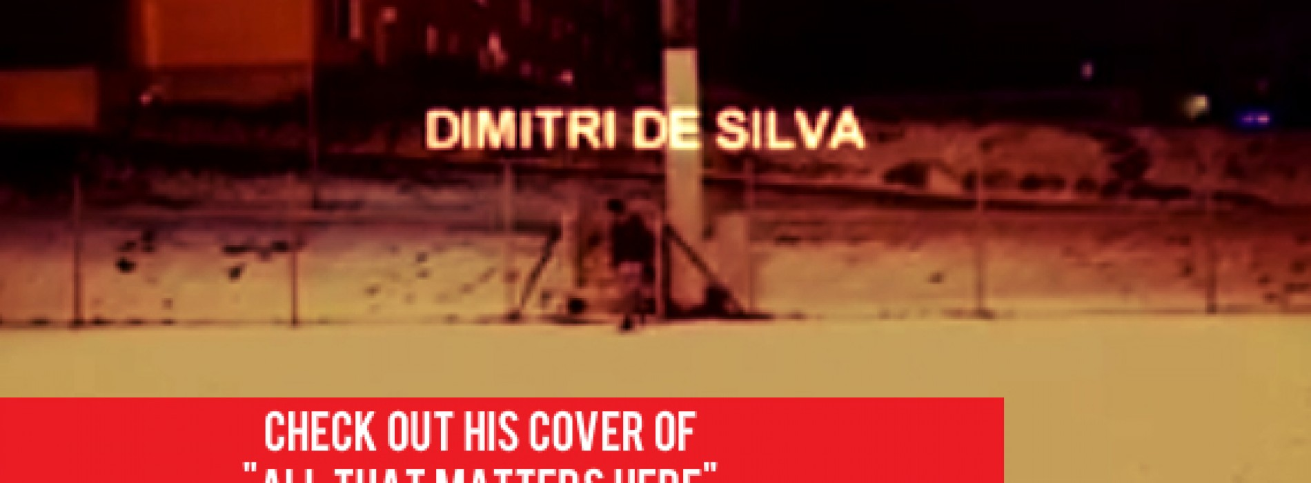 Dimitri De Silva – All That Matters (Cover)