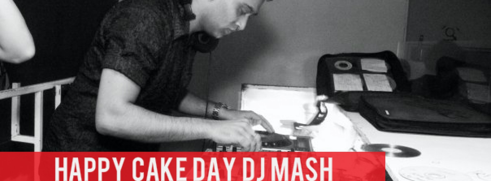 Happy Cake Day Dj Mash