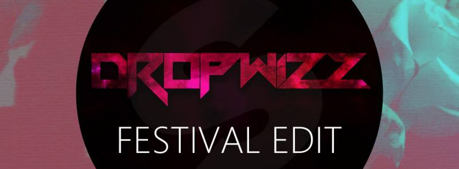 Dropwizz Gives Adore You The Festival Edit Treatment