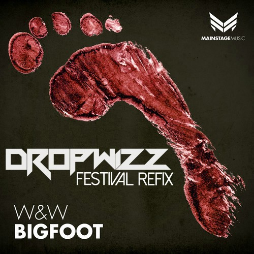 Dropwizz – W&W:Bigfoot (Festival Bootleg)