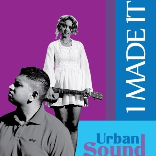 Urban Sound Ft Sahara Beck: I Made It