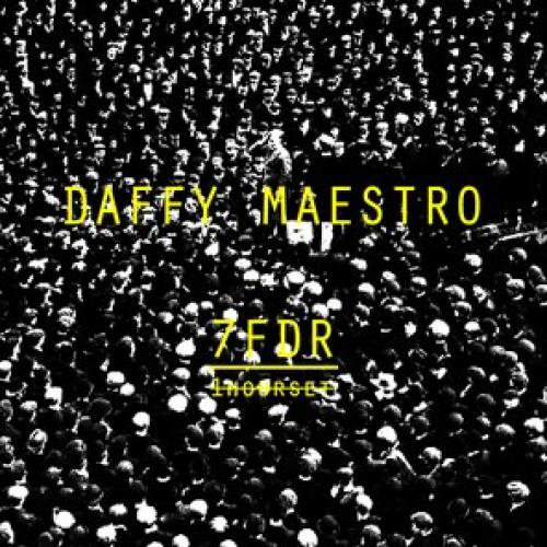 7FDR By Daffy Maestro