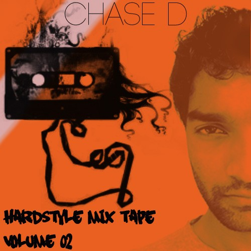 Chase D's Hardstyle Mixtape Volume 02