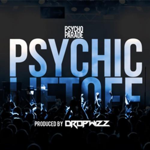 Dropwizz: Psychic Liftoff // Psycho Parade 2014 Anthem