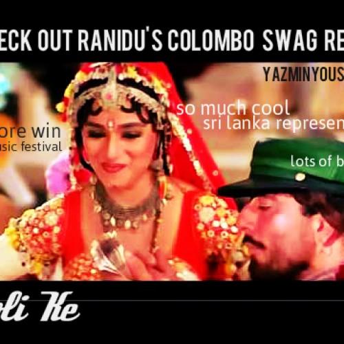 Ranidu- Choli ke (Ranidu's Colombo Swag remix)