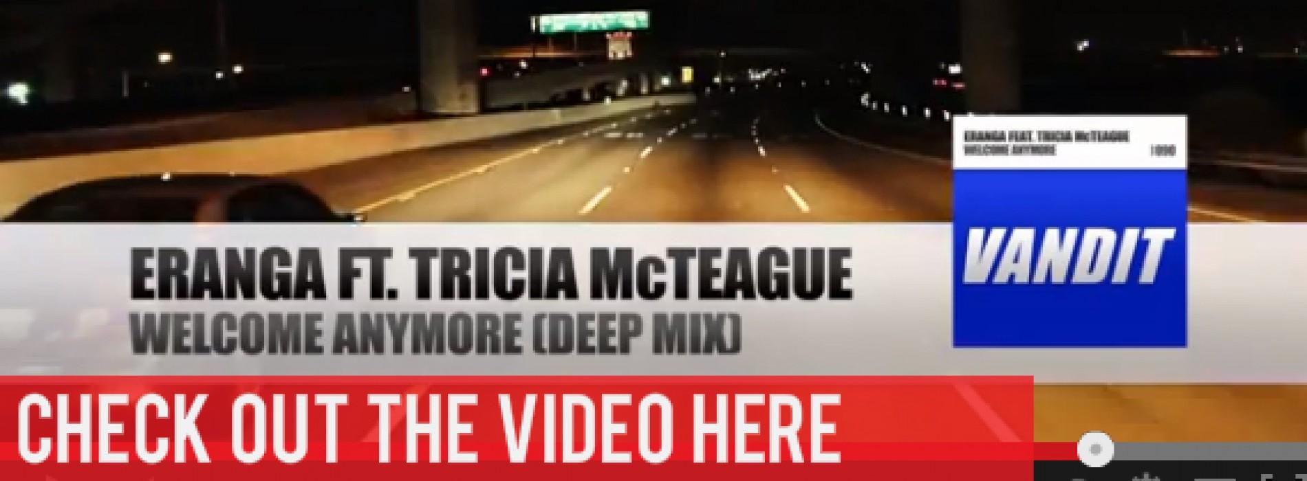 Eranga Ft. Tricia McTeague – Welcome Anymore (Video)