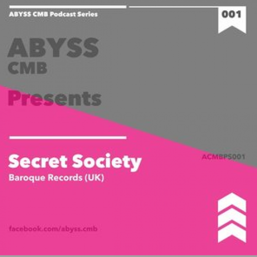 ABYSS CMB Podcast 001 – Secret Society
