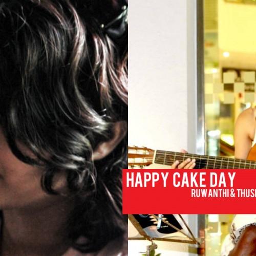 Happy Cake Day To Ruwanthi & Thushini