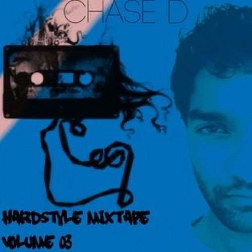 Chase D's Hardstyle Mixtape Volume 03