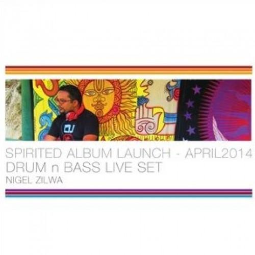 SPIRITED ALBUM LAUNCH 2014 LIVE DRUM N BASS SET – NIGEL ZILWA