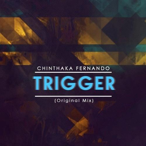 Chinthaka Fernando – Trigger (Original Mix)