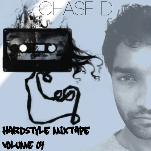 Chase D's Hardstyle Mixtape Volume 04