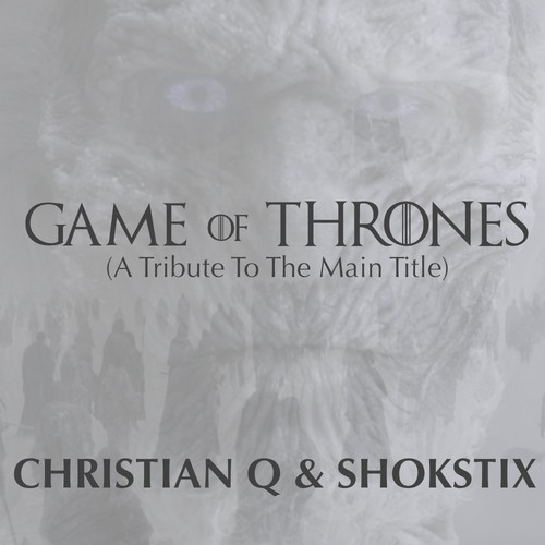 Christian Q & Shokstix – Game of Thrones (A Tribute)