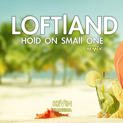 Kevin Maleesha: Loftland – Hold On, Small One (Remix)