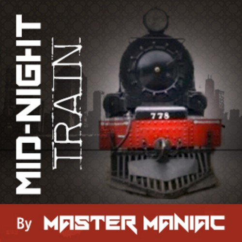 Master Manaic: Mid-Night Train (Original Mix) Preview