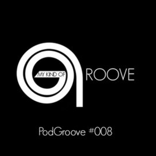 A-JAY: MY KIND OF GROOVE – PODGROOVE #008