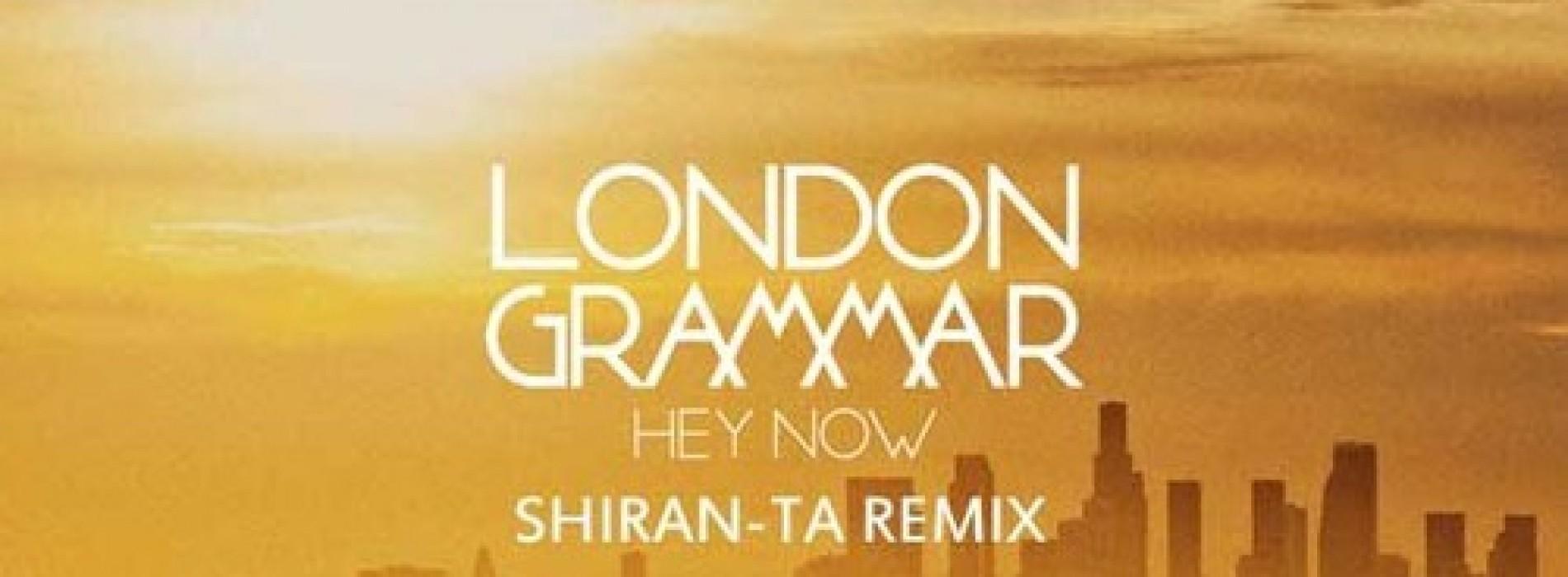 London Grammer – Hey Now (Shiran – Ta Remix) Preview
