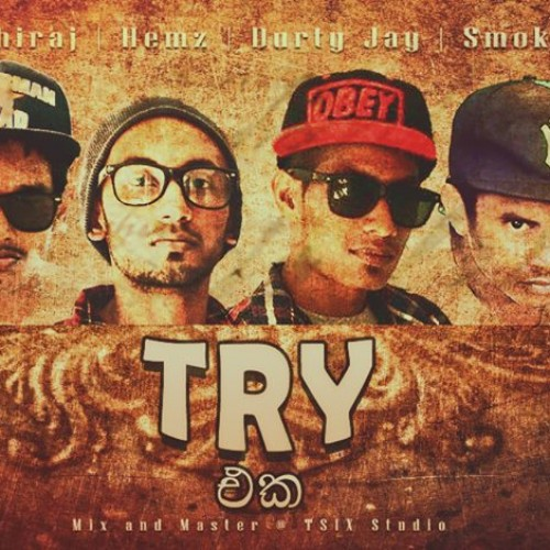 "Durty Jay ft Chiraj & Smoke: ""Try එක"" [Mixtape]"