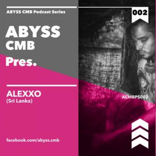 Abyss CMB – Episode 02 – Alexxo