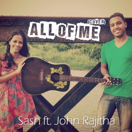 Sash & John Rajitha – All Of Me