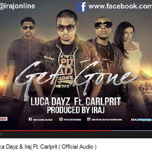 Iraj: Luca Dayz Ft Carlprit: Get Gone