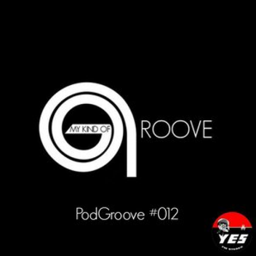 A-Jay: My Kind Of Groove – PodGroove #012