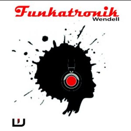 Dj Wendell – Funkatronik