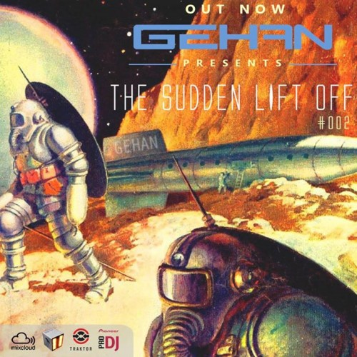 GEHAN – The Sudden Lift Off – #002