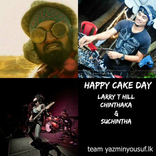 Happy Cake Day To Larry T Hill, Chinthaka Fernando & Suchintha