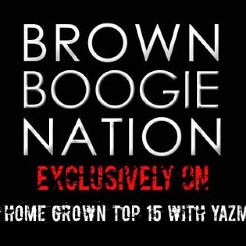 Brown Boogie Nation On The YES Home Grown Top 15
