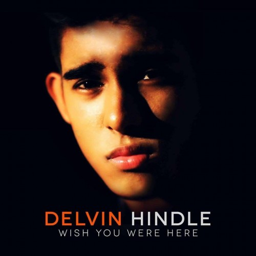 Delvin Hindle – Wish You Were Here