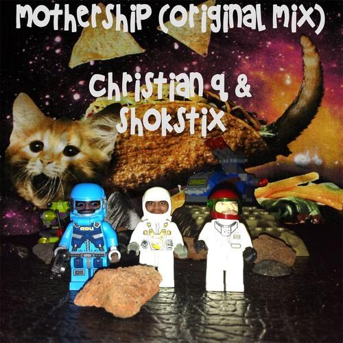 Christian Q & Shokstix- Mothership (Original Mix)