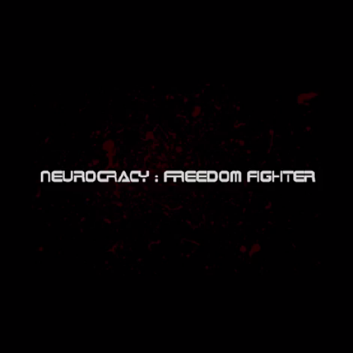 Neurocracy – Freedom Fighter (Demo)