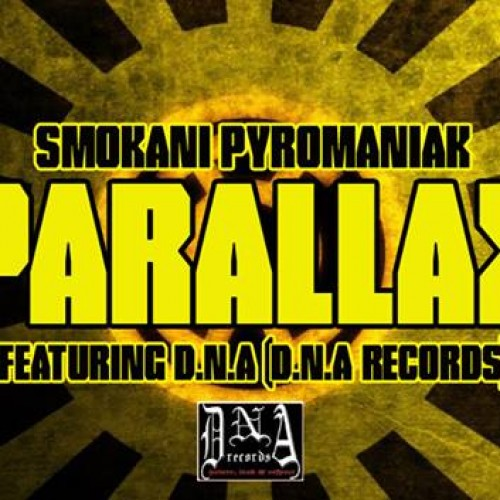 Smokani Pyromaniak Ft. DNA – Parallax (DNA Records)