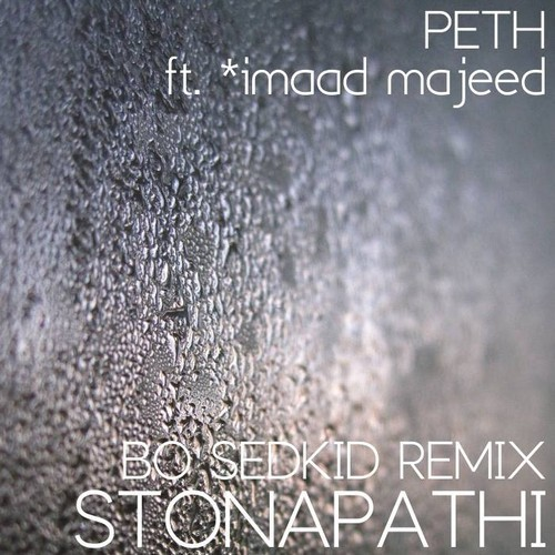 Stonapathi Ft imaad majeed – Peth (Bo Sedkid Remix)