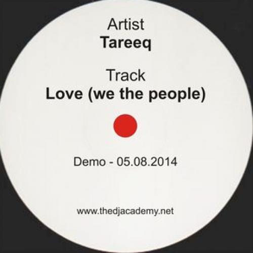 Tareeq: Love (We The People)