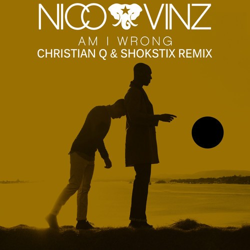 Nico & Vinz- Am I Wrong (Christian Q & Shokstix Remix)