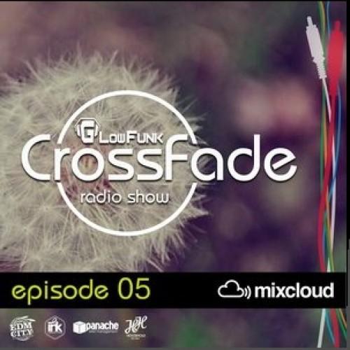 Crossfade Radio Show #005 – Glow Funk