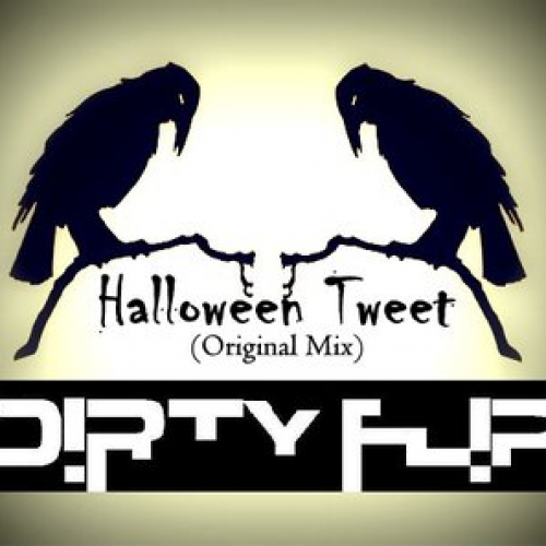Dirty Flip – Halloween Tweet